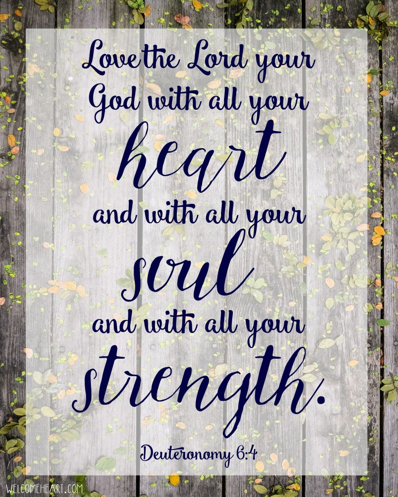 Deuteronomy 6:4 free printable // Love the Lord your God with all your heart and with all your soul and with all your strength.