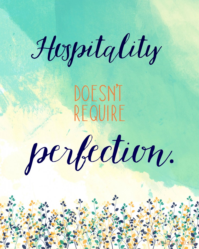 Hospitality doesn't require perfection. #freeprintable