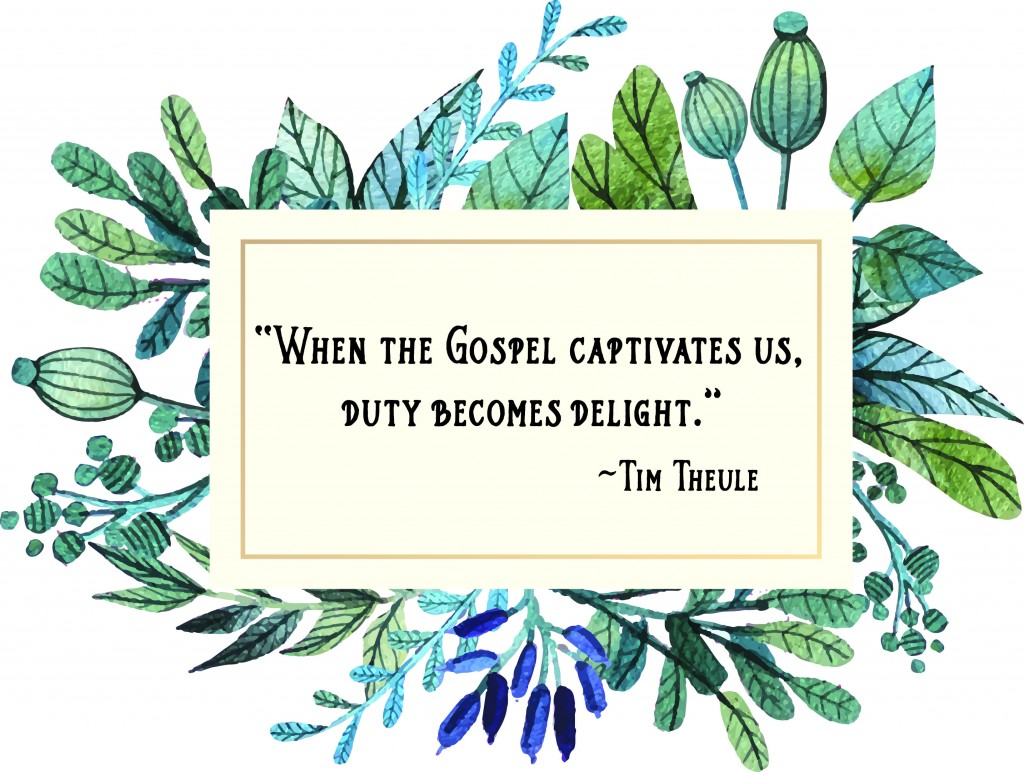 When the Gospel captivates us
