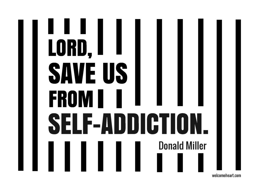 Lord, save me from self-addiction