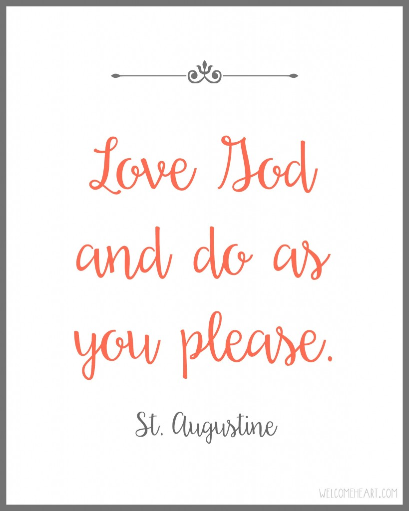 Love God and do as you please. St. Augustine // free printable