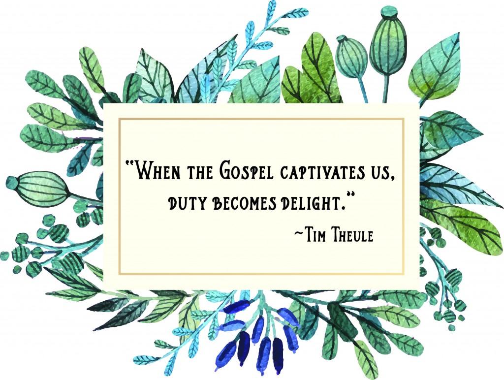 When the Gospel captivates us