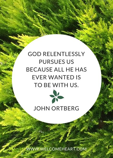 John Ortberg God relentlessly